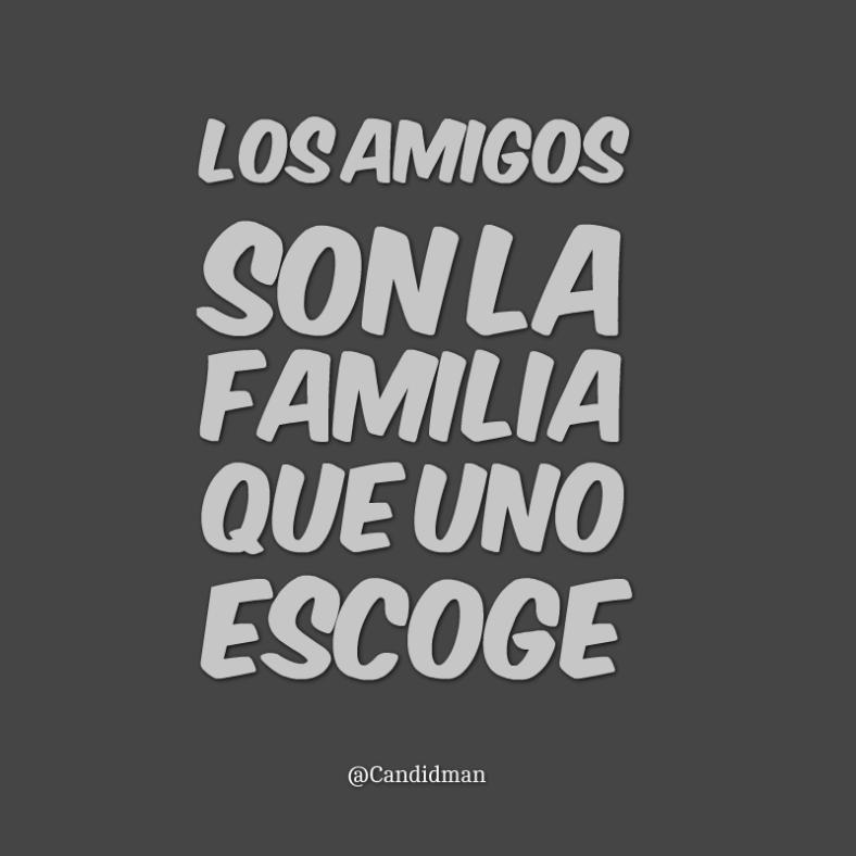 Los Amigos Son La Familia Que Escogemos Master Faam