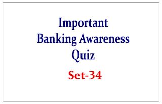 Important Banking Awareness Quiz for Upcoming Bank PO and Clerk Exams Set-34
