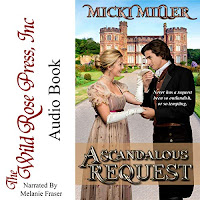 "A Scandalous Request audiobook cover. A sidebar to the left proclaims ""The White Rose Press Inc"" and to the right a man and woman in Regency costume hold hands before a grand castle."