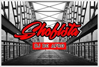 DJ DC Afro - Shofista (Original Mix)