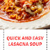 Quick and Easy Lasagna Soup