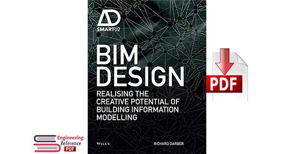 BIM Design Realising the Creative Potential of Building Information Modelling 1st Edition by Richard Garber