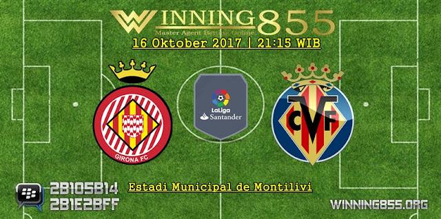 Prediksi Skor Girona vs Villarreal 16 Oktober 2017