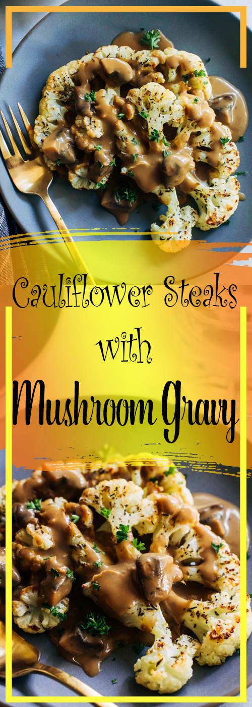 Cauliflower Steaks with Mushroom Gravy Recipe