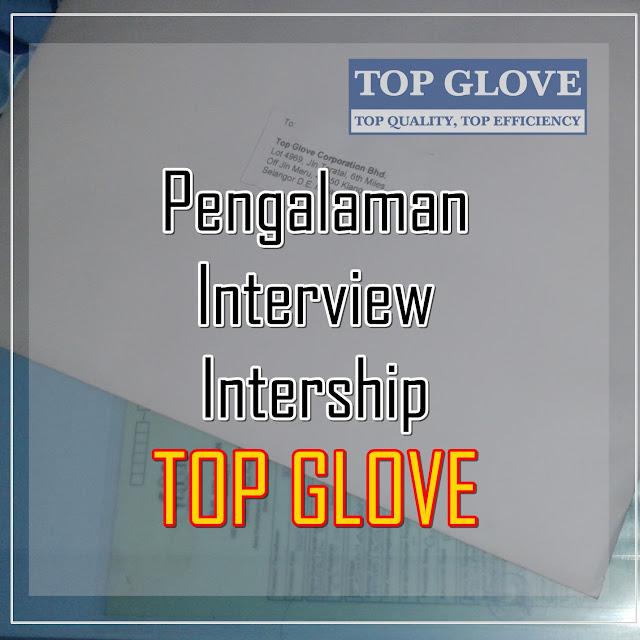 Pengalaman Interview Untuk Internship Top Glove Company
