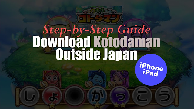Step-by-Step Guide: Download Kotodaman Outside Japan