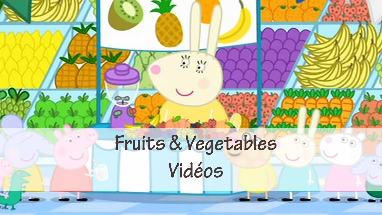 anglais-videos-fruits-legumes-vegetables-peppa pig