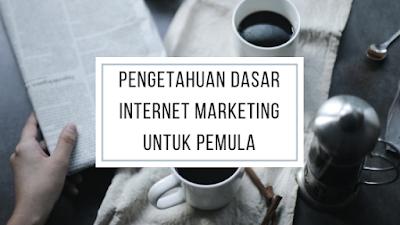 Pengetahuan Dasar Internet Marketing