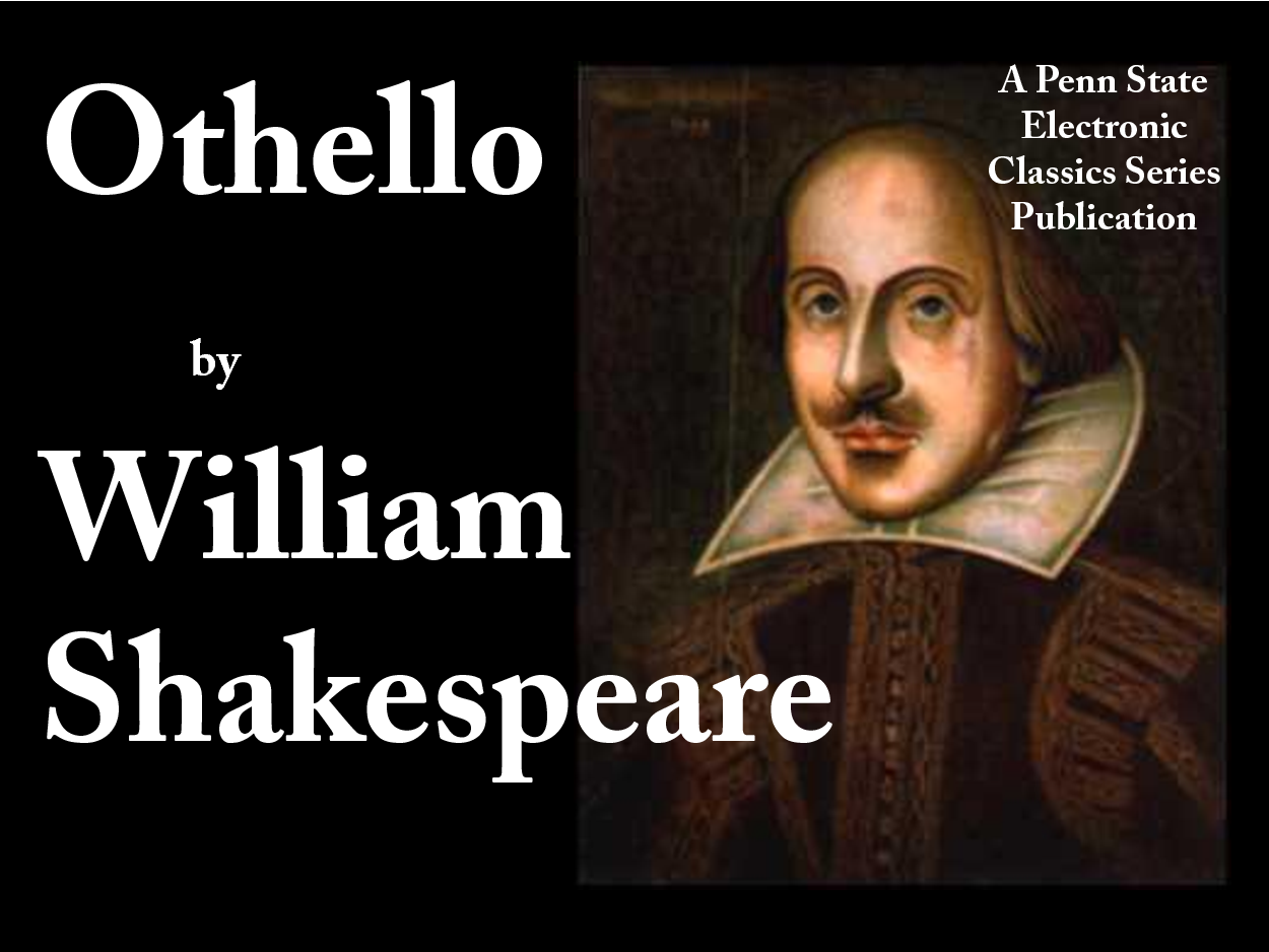 an analysis of tragedy in the play othello by william shakespeare Othello, is a very known playwright written by the famous writer william shakespeare if you are a person who have read many of his works you would know that his writings are based on love, triumph and tragedy also.