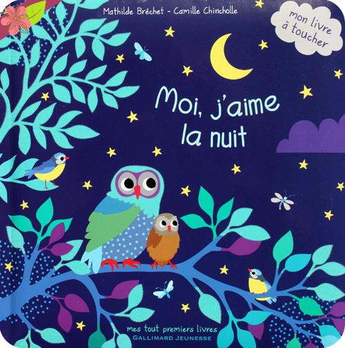 Moi j'aime la nuit de Mathilde Bréchet et Camille Chincholle - Gallimard jeunesse