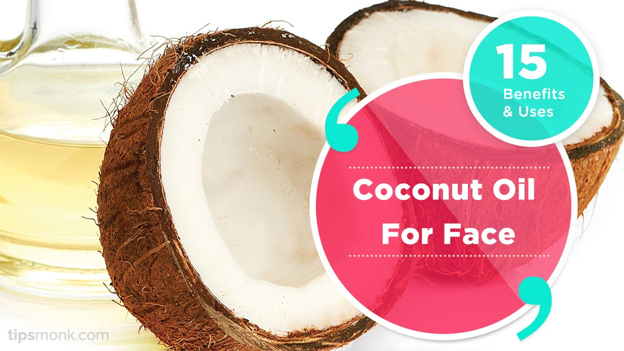 Coconut oil for face - Uses and Benefits Image - Tipsmonk