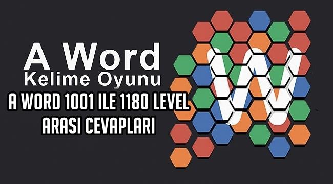 A Word 1001 ile 1180 Level Arasi Cevaplari