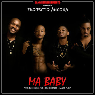 Twenty Fingers, MG, Celso Notiço & Mauro Flow - Ma Baby (Projecto Âncora) 2018 | Download Mp3