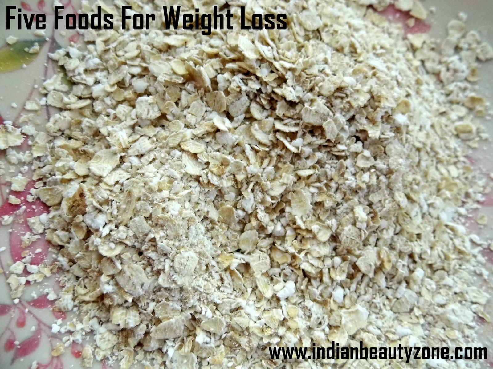 Indian Beauty Zone: Five Foods For Weight Loss