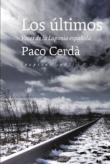 Los últimos Voces de la Laponia española Paco Cerdà