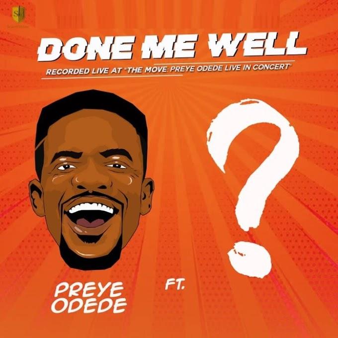 "[SB-MUSIC] Preye Odede – ""Done Me Well"" ft. Tim Godfrey"