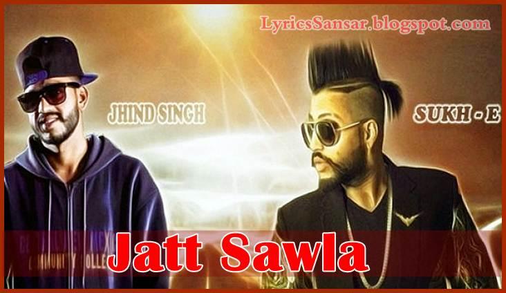Jatt Sawla – Sukhe Muzical Doctorz