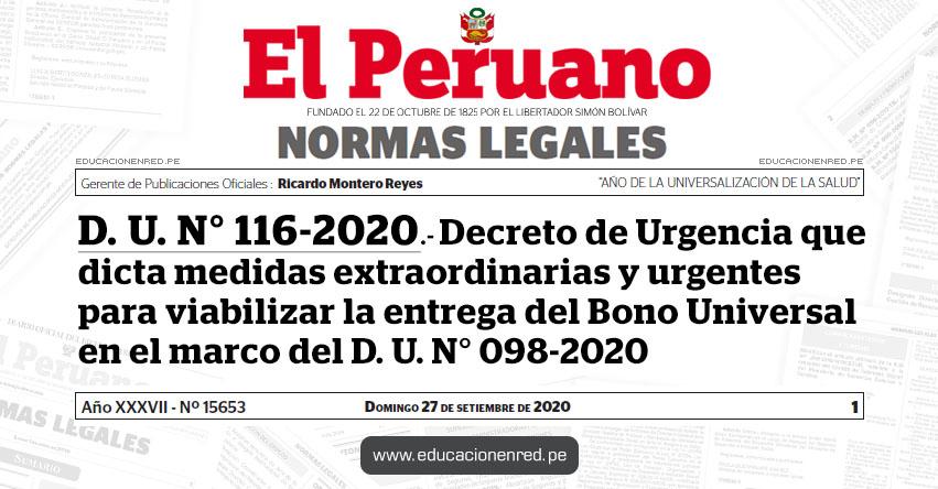 D. U. N° 116-2020.- Decreto de Urgencia que dicta medidas extraordinarias y urgentes para viabilizar la entrega del Bono Universal en el marco del Decreto de Urgencia N° 098-2020