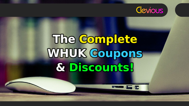 The Complete WHUK Coupons & Discounts! - Clevious