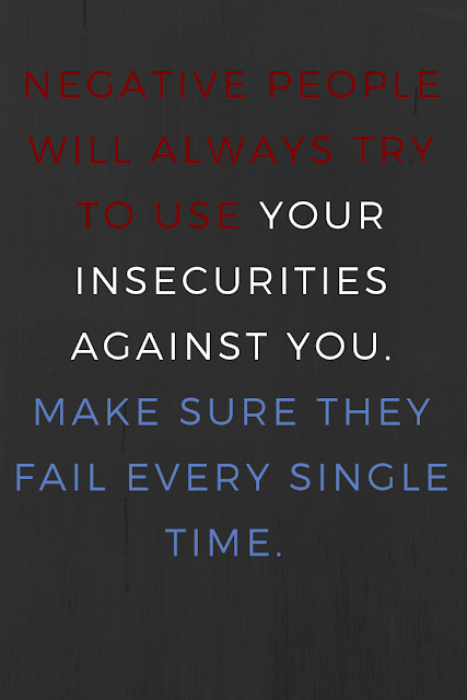 Don't let people use your insecurities.