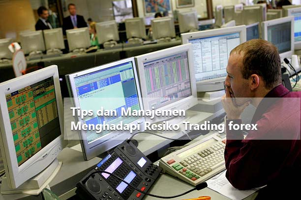Tips dan Managemen Trading Forex