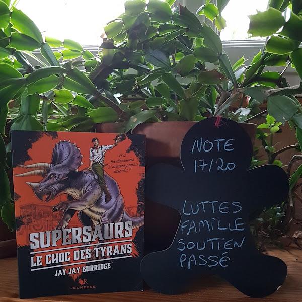 Supersaurs, tome 3 : Le choc des tyrans de Jay Jay Burridge