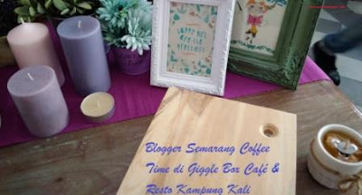 Blogger Semarang Coffee Time di Giggle Box Café & Resto Kampung Kali