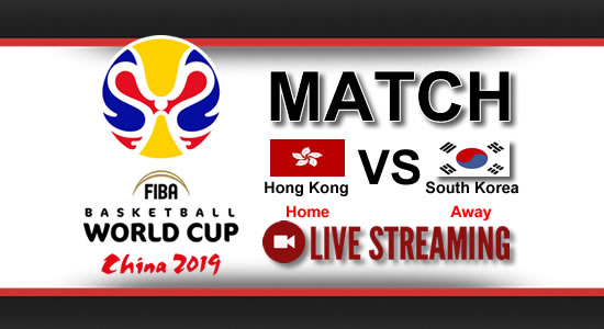 Livestream List: Hong Kong vs South Korea July 1, 2018 Asian Qualifiers FIBA World Cup China 2019