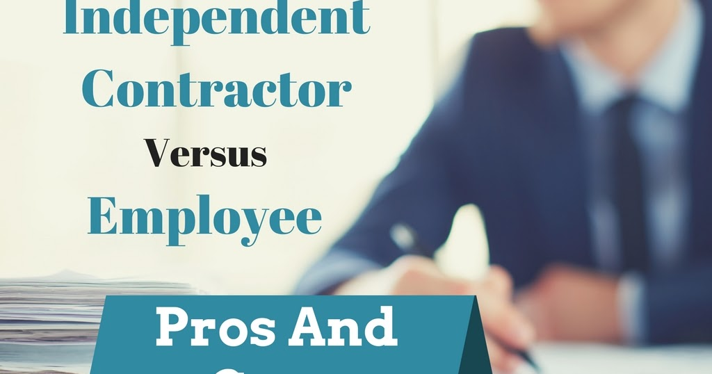 Independent Contractor vs Employee Pros And Cons Melecia At Home - employee or independant contractor