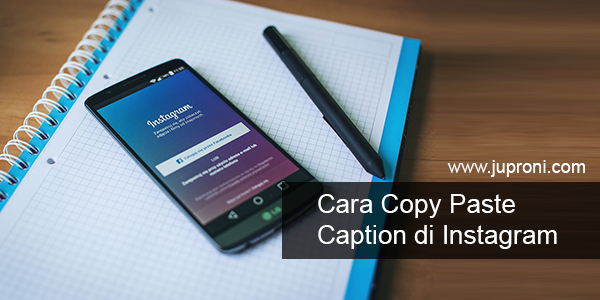 Cara Copy Paste Caption di Instagram