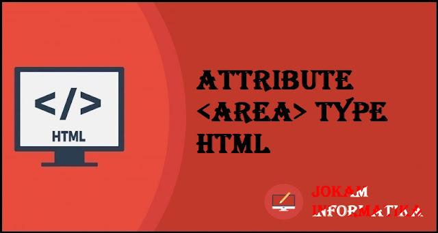 Tagging <area> Type Attribute Pada Bahasa Pemrograman HTML - JOKAM INFORMATIKA