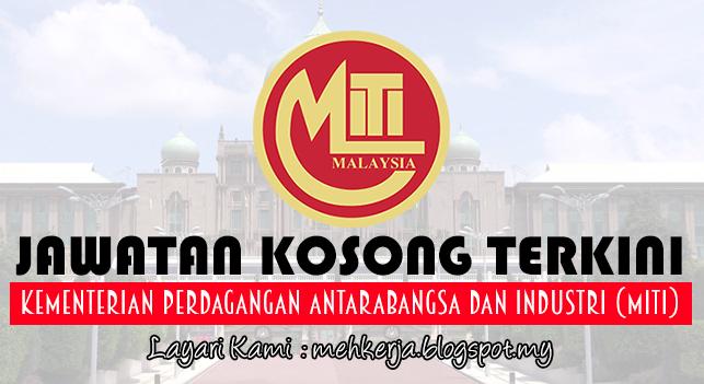 Jawatan Kosong Terkini 2017 di Kementerian Perdagangan Antarabangsa dan Industri (MITI)