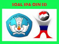 Soal IPA OSN Tingkat Sekolah Dasar (SD)