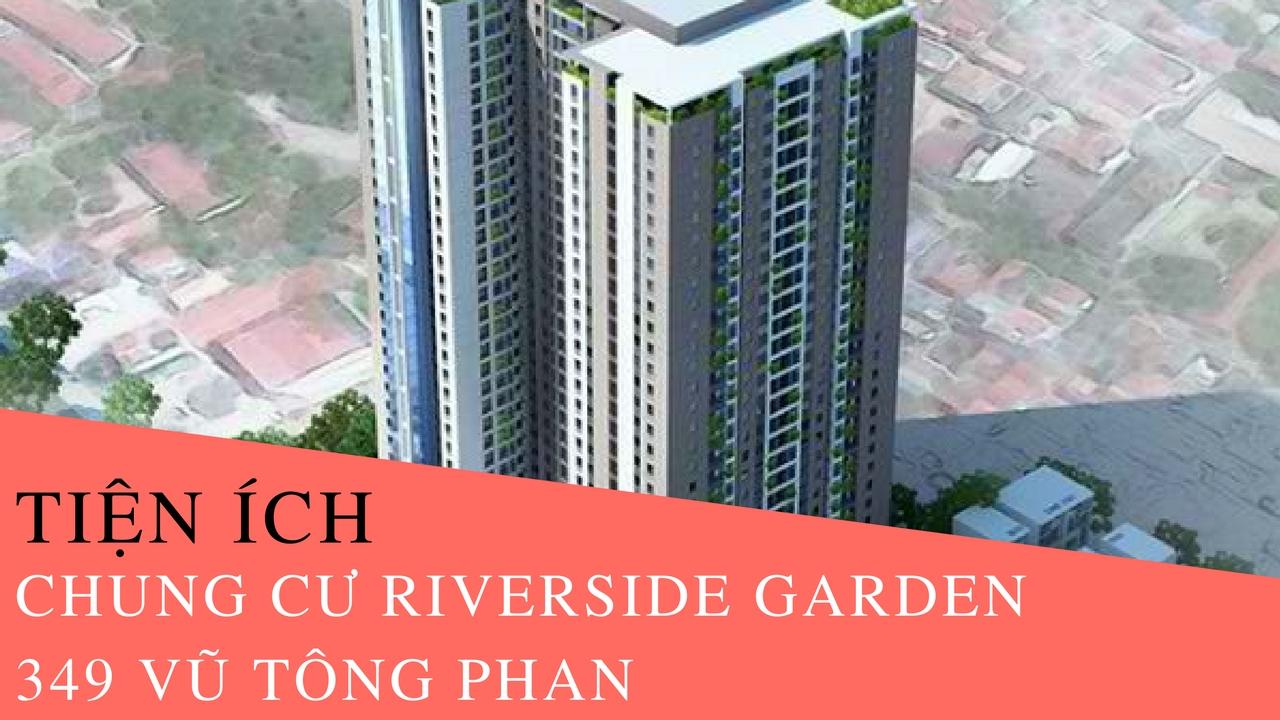 Tiện ích chung cư Riverside Garden 349 Vũ Tông Phan