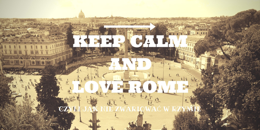 KEEP CALM & LOVE ROME