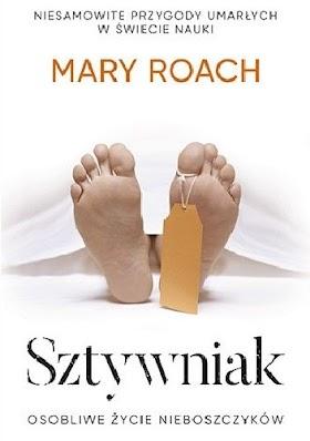 Sztywniak. Osobliwe życie nieboszczyków - Mary Roach