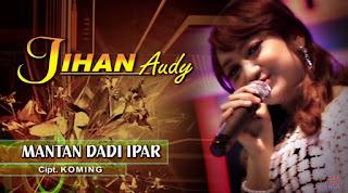 Lirik Lagu Jihan Audy – Mantan Dadi Ipar
