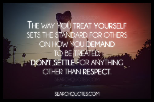 The Way You Treat Yourself Sets The