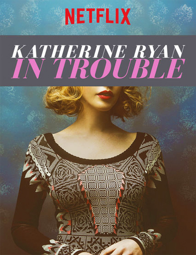 Ver Katherine Ryan in Trouble (2017) Online
