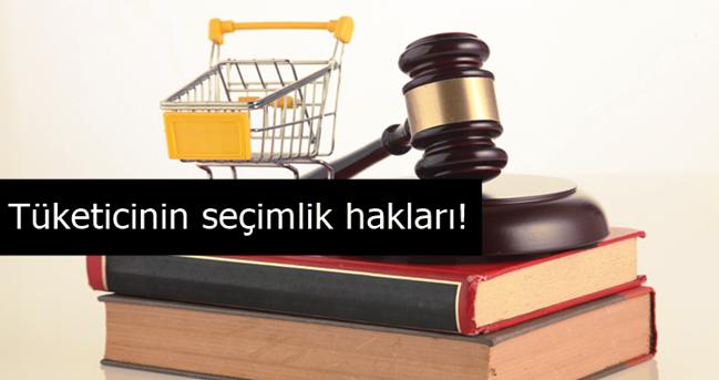 Tüketicinin seçimlik hakları!