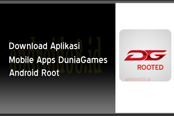 Download Mobile Apps Dunia Games Android Root