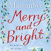 Book Reviewed: 5 Stars: Merry and Bright  by Author: Debbie Macomber