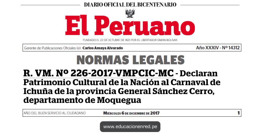 R. VM. Nº 226-2017-VMPCIC-MC - Declaran Patrimonio Cultural de la Nación al Carnaval de Ichuña de la provincia General Sánchez Cerro, departamento de Moquegua - www.cultura.gob.pe