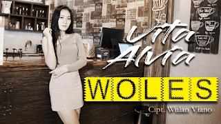 Lirik Lagu Woles - Vita Alvia