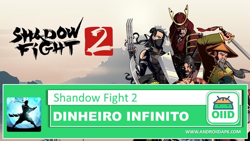 Shadow Fight 2  v2.0.4 – APK MOD HACK – Dinheiro Infinito