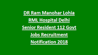 DR Ram Manohar Lohia RML Hospital Delhi Senior Resident 112 Govt Jobs Recruitment Notification 2018