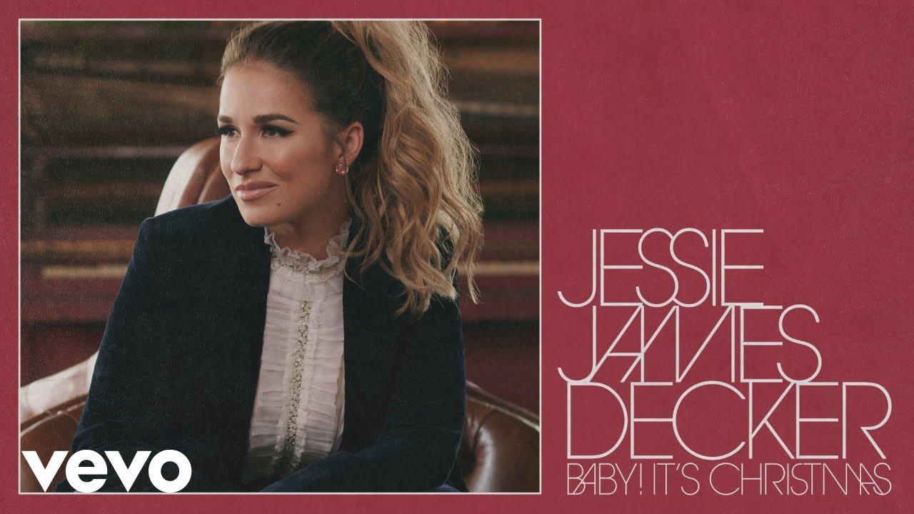 Dream Chaser: Jessie James Decker - Baby! It\'s Christmas (Music ...
