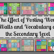 The Effect of Posting Word Walls and Vocabulary at the Secondary Level