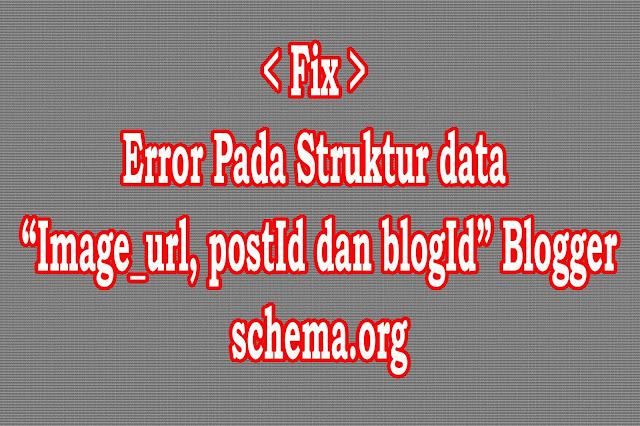 """Fix Error Structur Data """"image_url, postId dan blogId"""""""