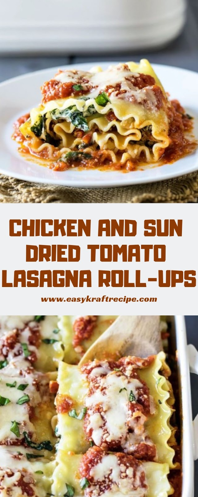 CHICKEN AND SUN DRIED TOMATO LASAGNA ROLL-UPS